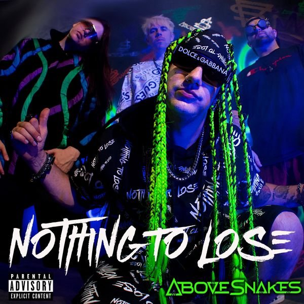 Above Snakes - Nothing To Lose [single] (2021)