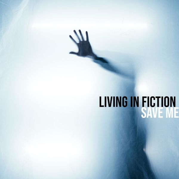 Living in Fiction - Save Me [single] (2021)