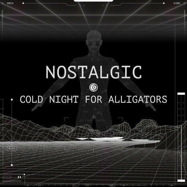 Cold Night For Alligators - Nostalgic [single] (2021)
