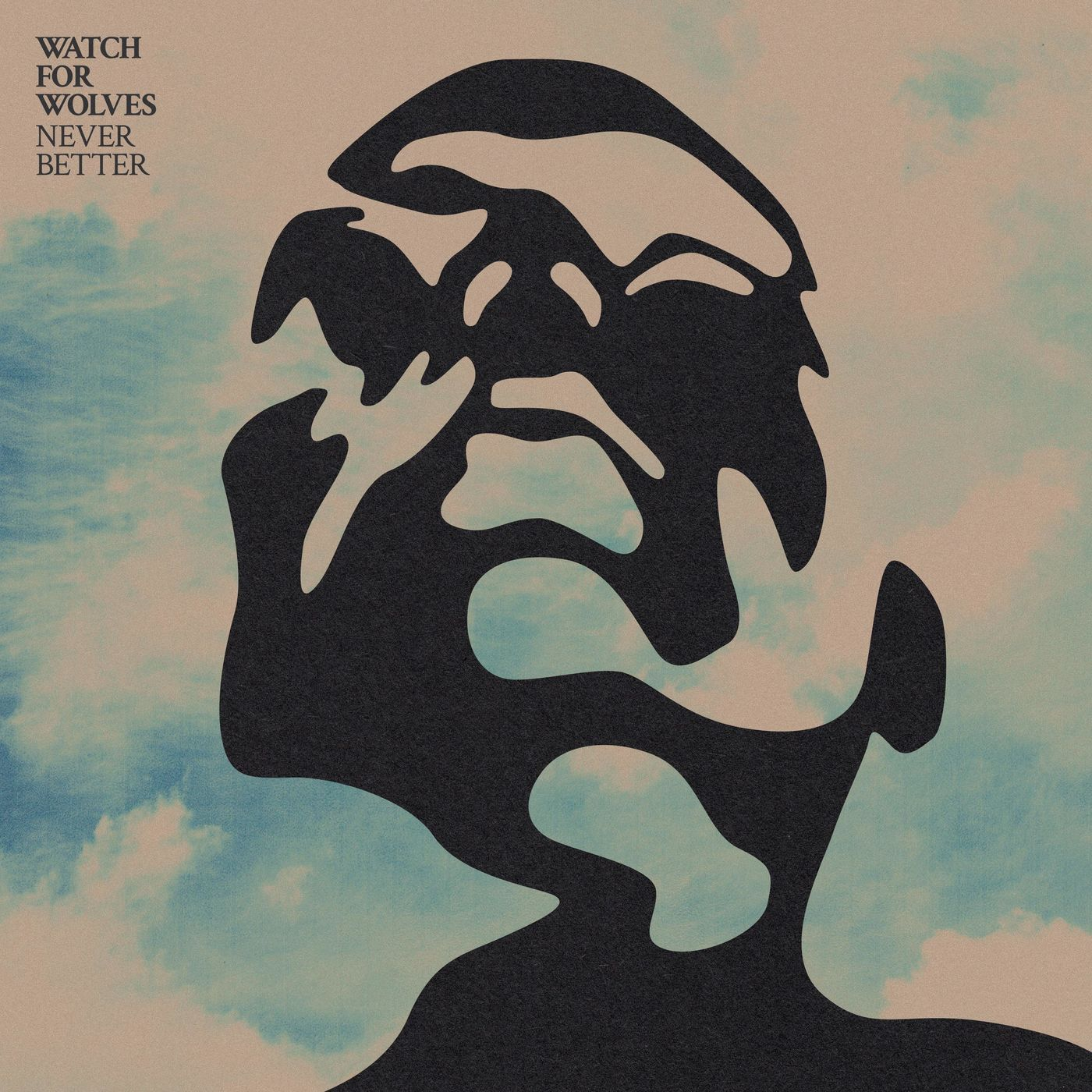 Watch for Wolves - Never Better [single] (2021)