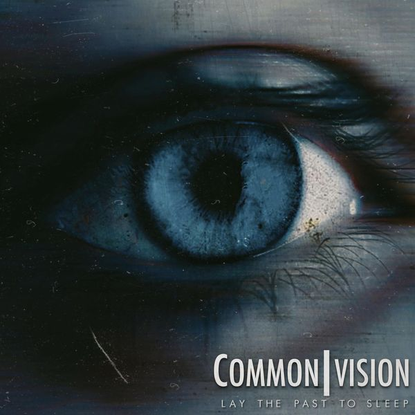 Common Vision - Lay the Past to Sleep [EP] (2021)