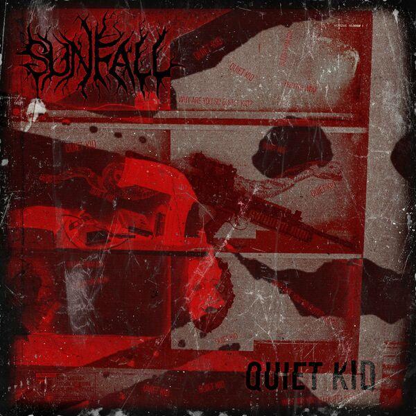 Sunfall - Quiet Kid [single] (2021)