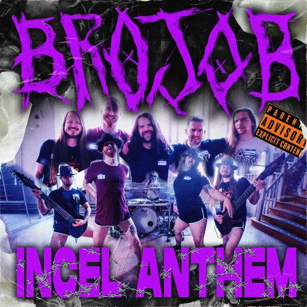 Brojob - THE INCEL ANTHEM [single] (2021)
