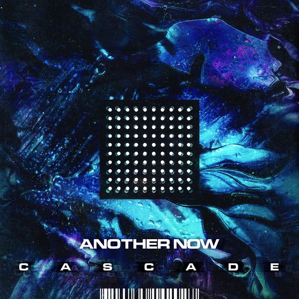 Another Now - Cascade [single] (2021)