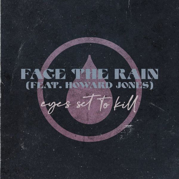Eyes Set To Kill - Face the Rain [single] (2021)