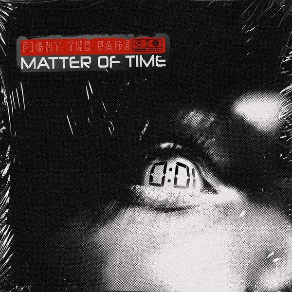 Fight The Fade - Matter Of Time [single] (2021)