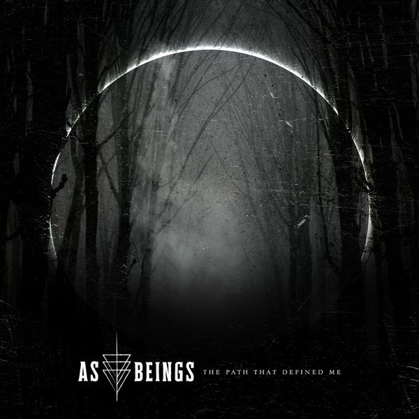 As Beings - The Path That Defined Me [EP] (2021)