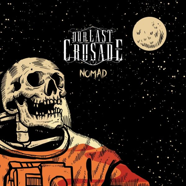 Our Last Crusade - Nomad [single] (2021)