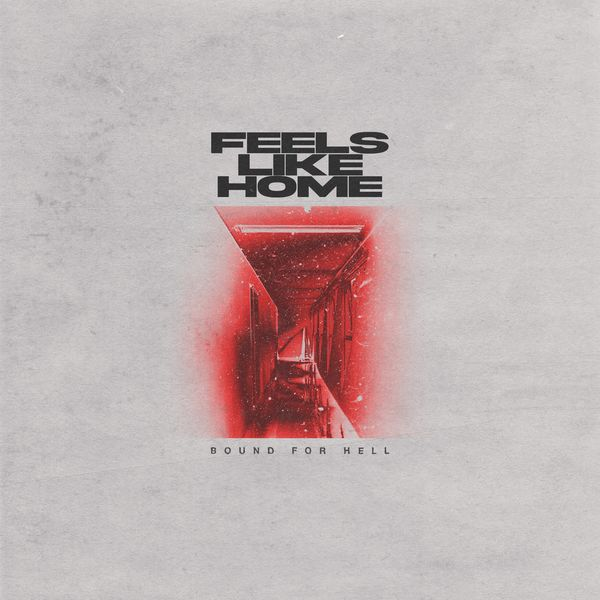 Feels Like Home - Bound for Hell [single] (2021)