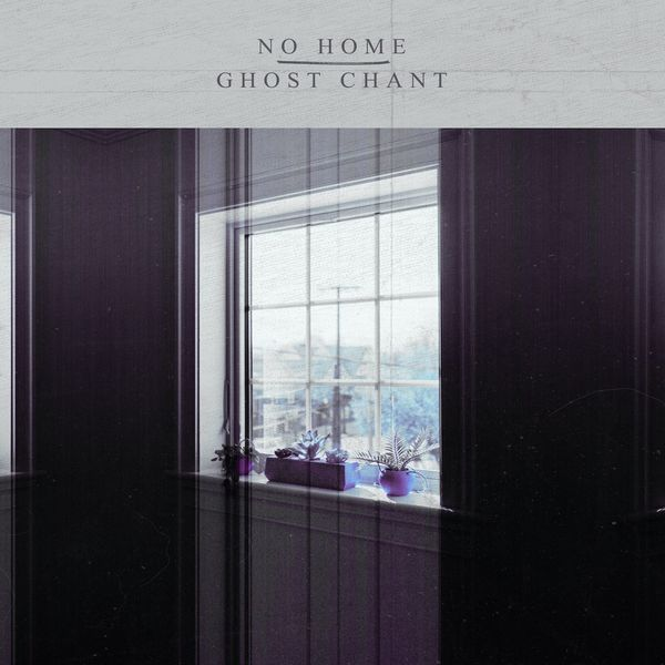 No Home - No Home Ghost Chant Split [single] (2021)