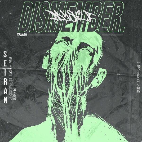 SEIRAN  - Dismember [single] (2021)