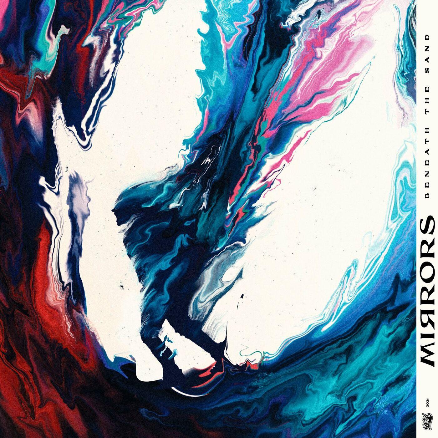 Mirrors - Beneath the Sand [single] (2021)