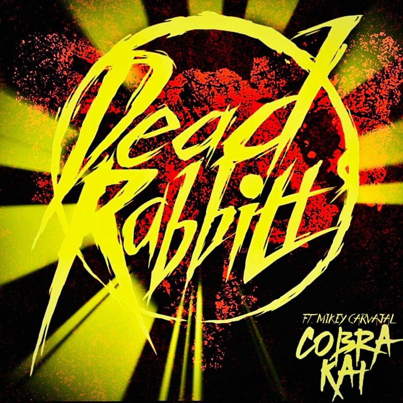 The Dead Rabbitts - Cobra Kai [single] (2021)