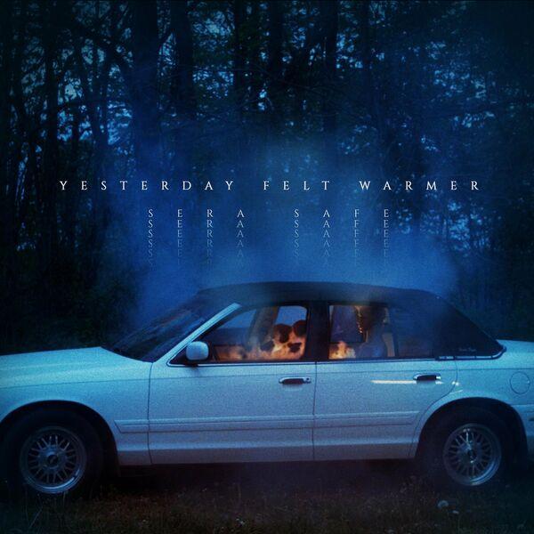 Sera Safe - Yesterday Felt Warmer [single] (2021)