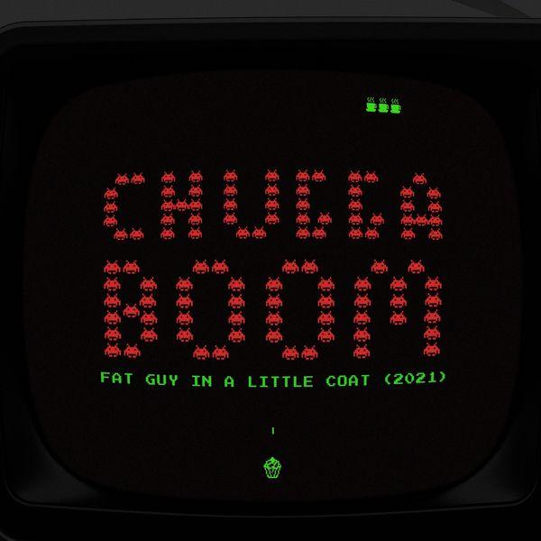 ChuggaBoom - Fat Guy in a Little Coat [single] (2021)