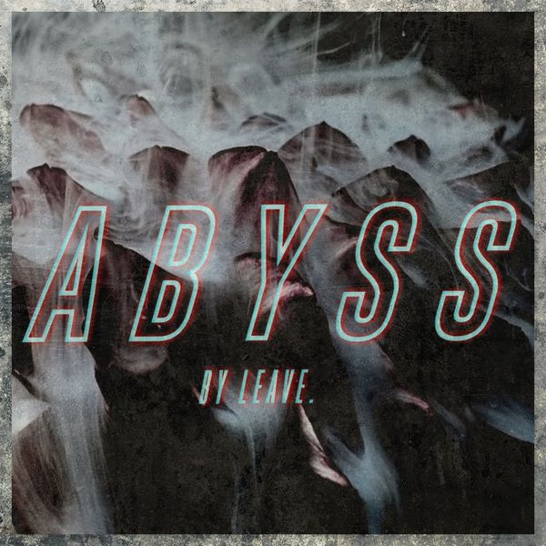 LEAVE. - Abyss [single] (2021)