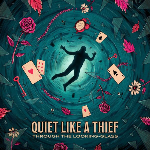 Quiet Like a Thief - Through the Looking-Glass [EP] (2021)