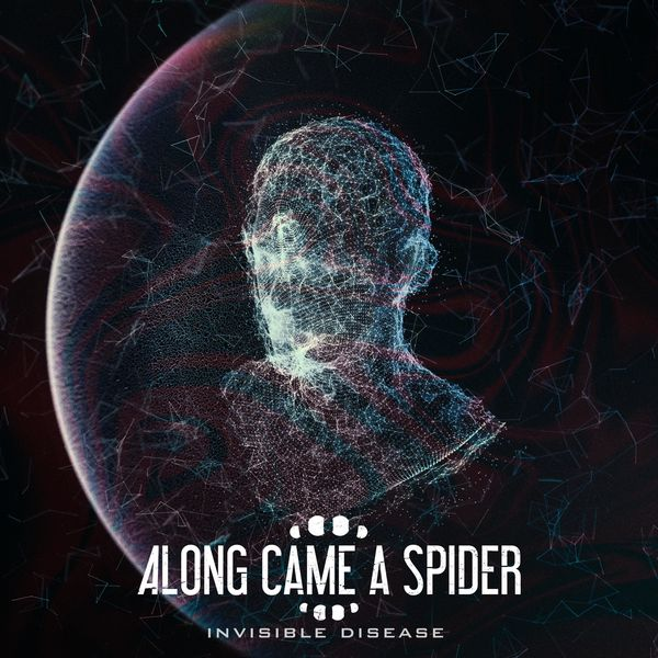 Along Came A Spider - Invisible Disease [single] (2021)