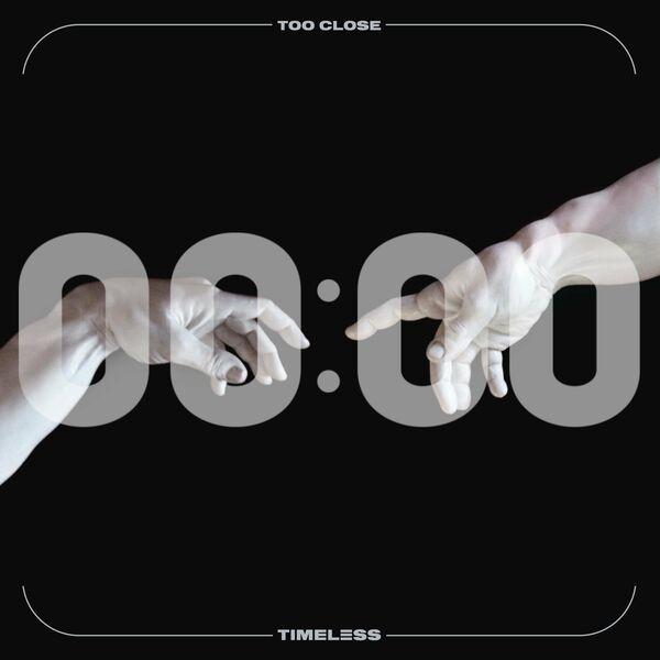 Timeless - Too Close [single] (2021)