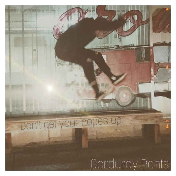 Corduroy Pants - Don't Get Your Hopes Up [EP] (2021)