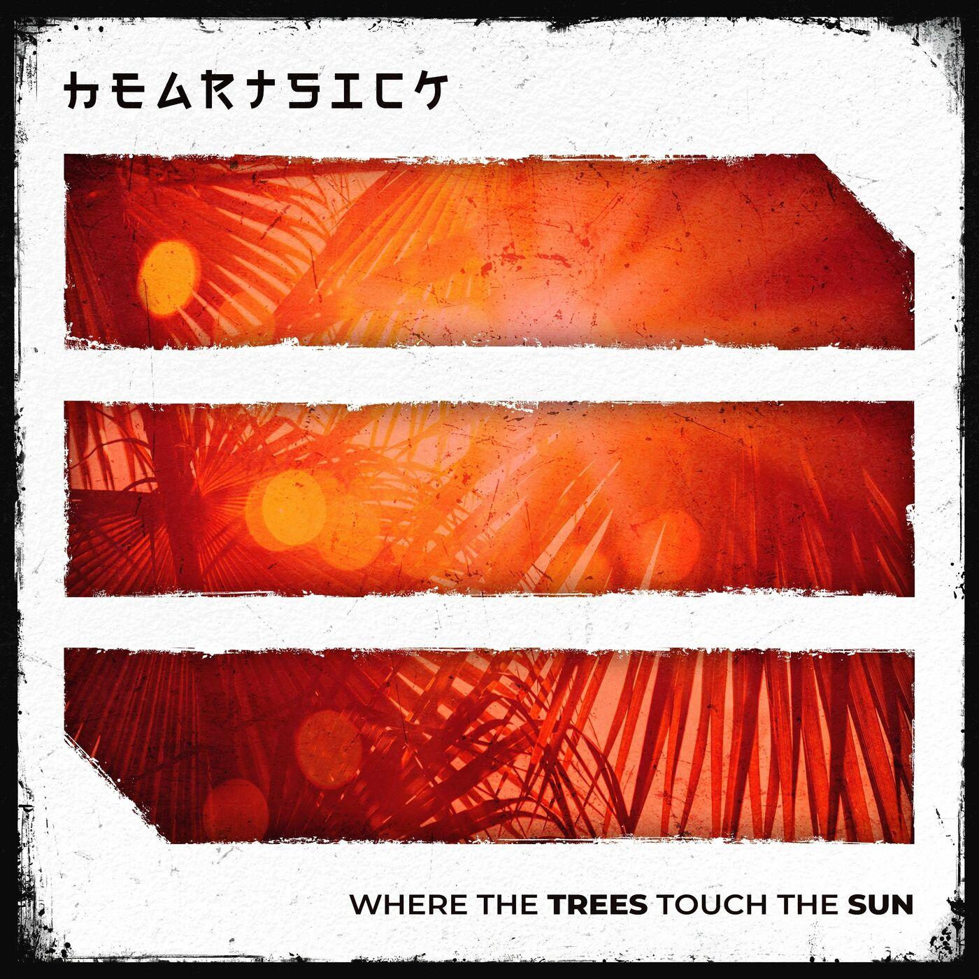 Heartsick - Where the trees touch the sun [single] (2021)
