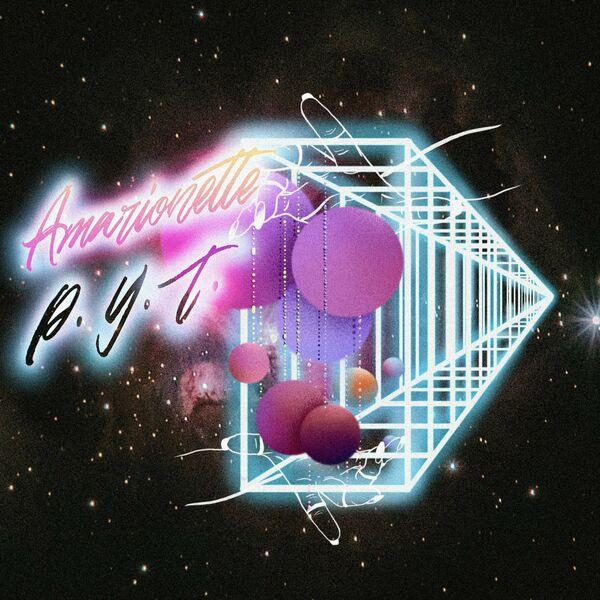 Amarionette - P.Y.T. [single] (2021)