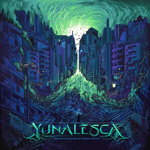 Yunalesca - The Amalgamation of Human Apathy (2021)