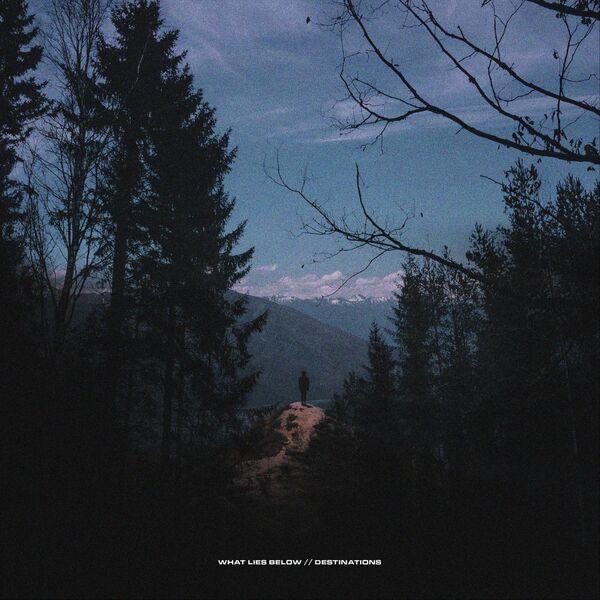 What Lies Below - Destinations [EP] (2021)