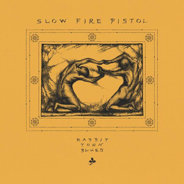 Slow Fire Pistol - Rabbit Town Blues [EP] (2021)