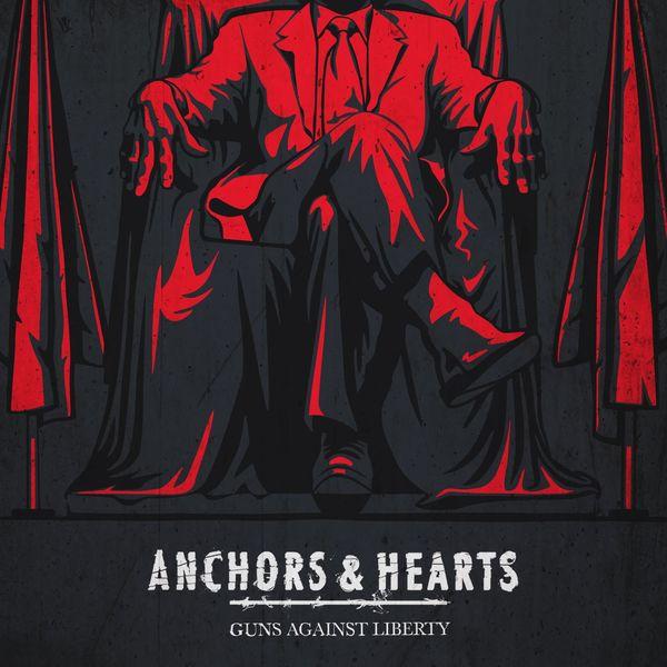 Anchors & Hearts - Guns Against Liberty (2021)