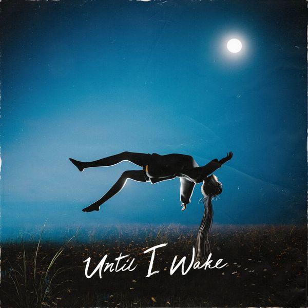Until I Wake - Until I Wake [EP] (2021)