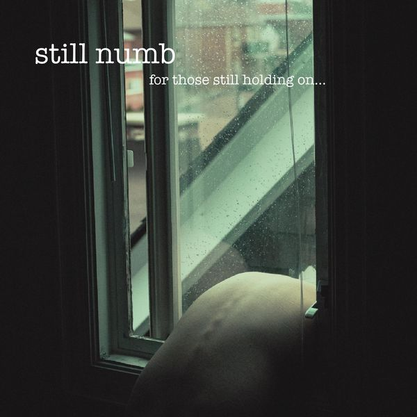 Still Numb - For Those Still Holding On... [EP] (2021)