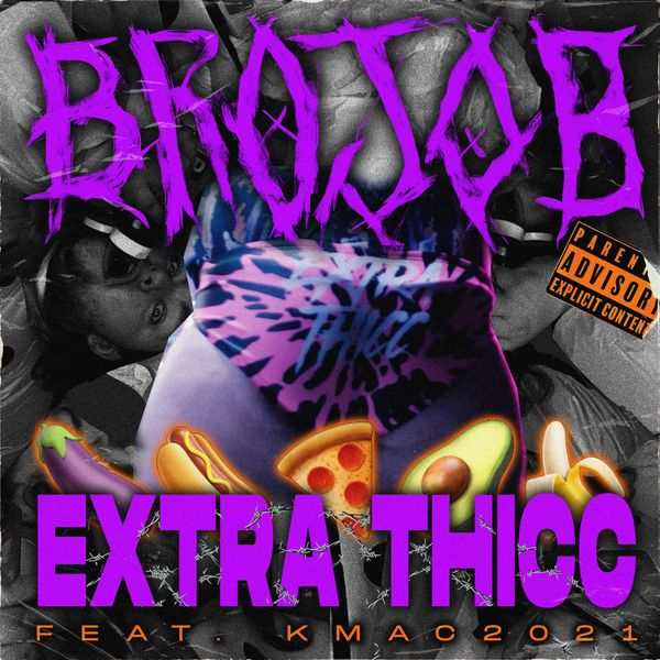 Brojob - EXTRA THICC [single] (2021)
