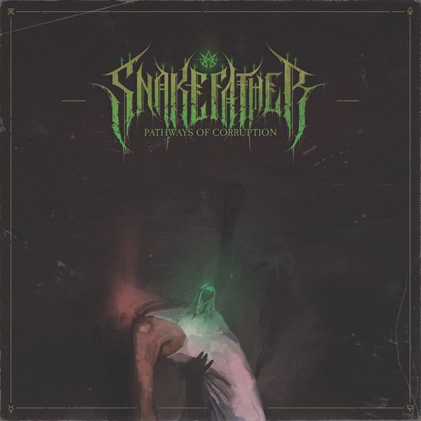Snake Father - Pathways of Corruption (2021)