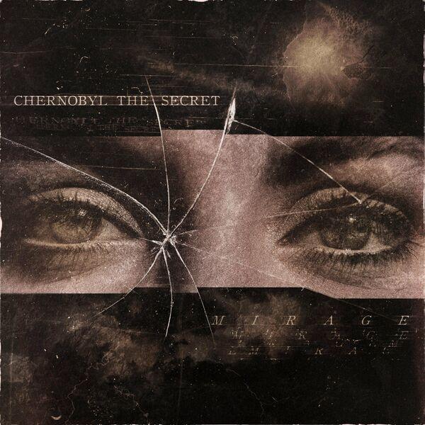 Chernobyl the Secret - Mirage [single] (2021)