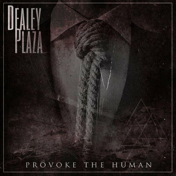 Dealey Plaza - Provoke the Human [EP] (2021)