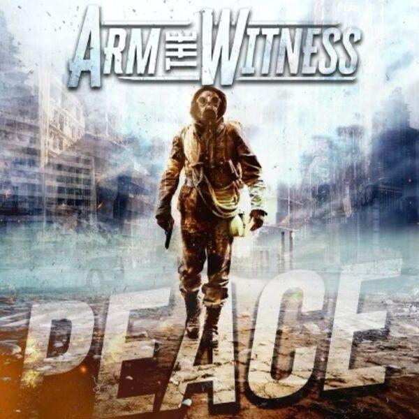 Arm the Witness - Peace [single] (2021)