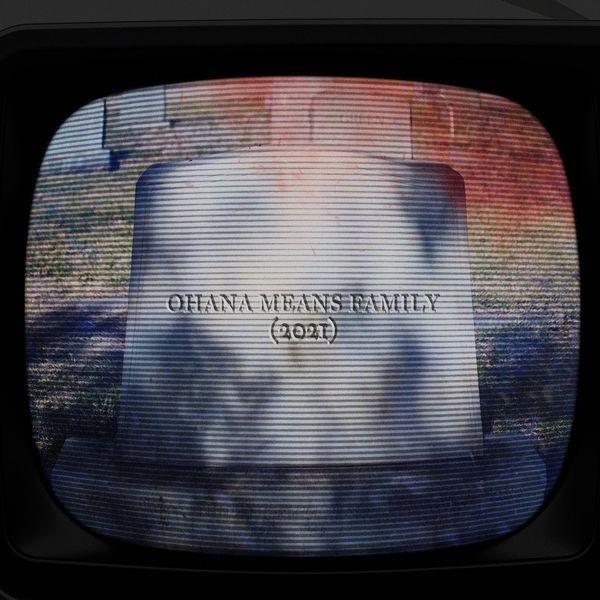ChuggaBoom - Ohana Means Family [single] (2021)