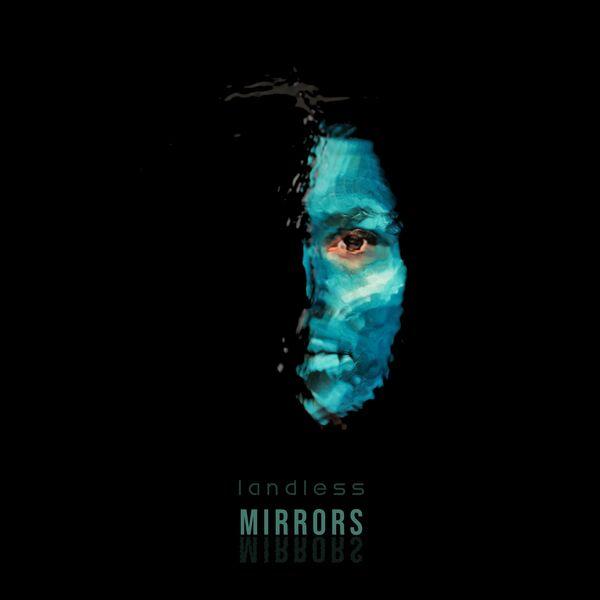 landless - Mirrors (2021)