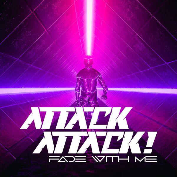 Attack Attack! - Fade With Me [single] (2021)