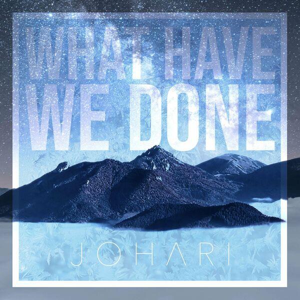 Johari - What Have We Done [single] (2021)