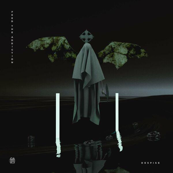 Feed the Addiction - Despise [single] (2021)