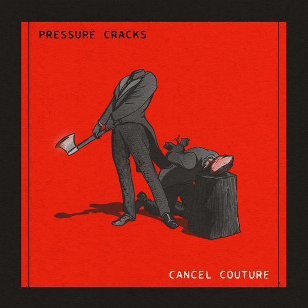 Pressure Cracks - Cancel Couture [single] (2021)