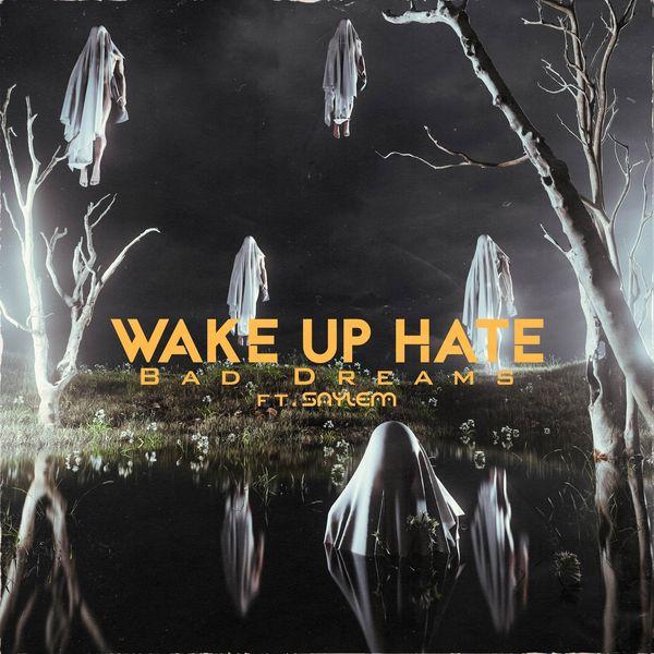 Wake Up Hate - Bad Dreams [single] (2021)
