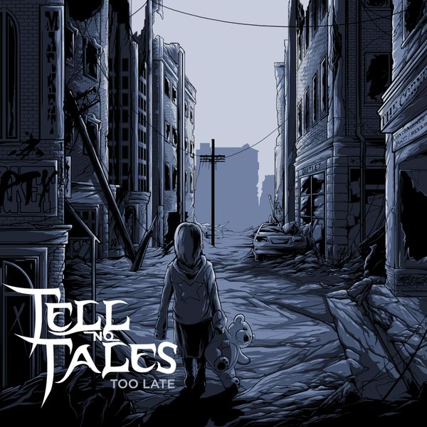 Tell No Tales - Too Late (2021)