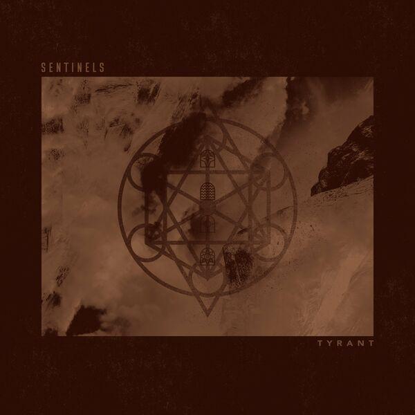 Sentinels - Tyrant [single] (2021)