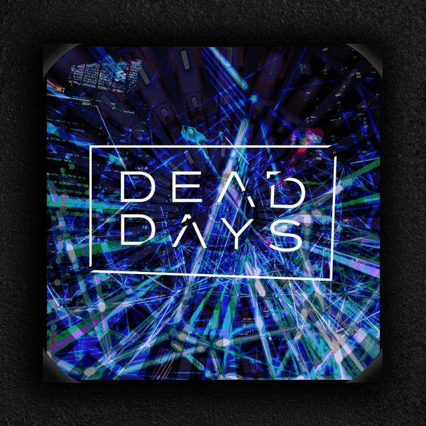 Dead Days - Digital Dead [single] (2021)