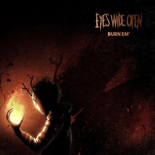 Eyes Wide Open - Burn 'Em [single] (2021)