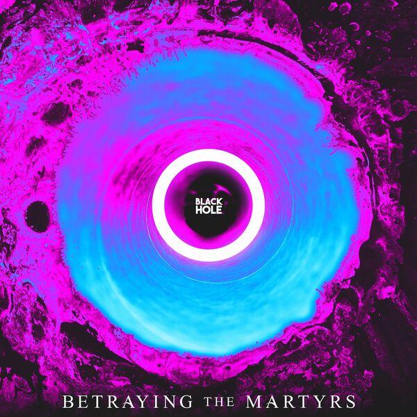 Betraying the Martyrs - Black Hole [single] (2021)