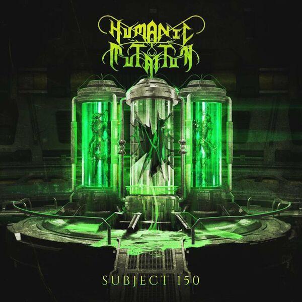 Humanic Mutation - Subject 150 [single] (2021)